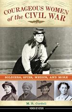 Courageous Women of the Civil War (Women of Action)