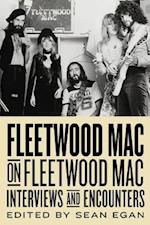 Fleetwood Mac on Fleetwood Mac (Musicians in Their Own Words)