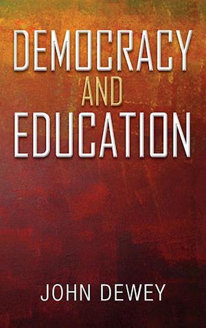 Bog, hardback Democracy and Education af John Dewey