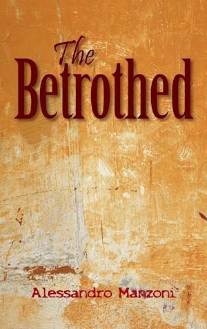 Bog, hardback The Betrothed af Alessandro Manzoni