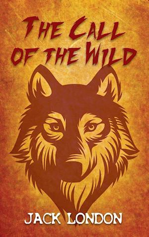 Bog, hardback The Call of the Wild af Jack London