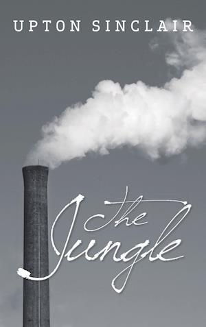 Bog, hardback The Jungle af Upton Sinclair