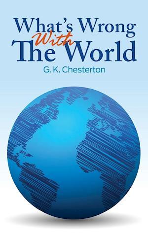 Bog, hardback What's Wrong with the World af G K Chesterton