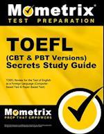 TOEFL Secrets (Computer-Based Test CBT and Paper-Based Test Pbt Version) Study Guide