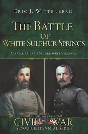 Battle of White Sulphur Springs, The af Eric J. Wittenberg