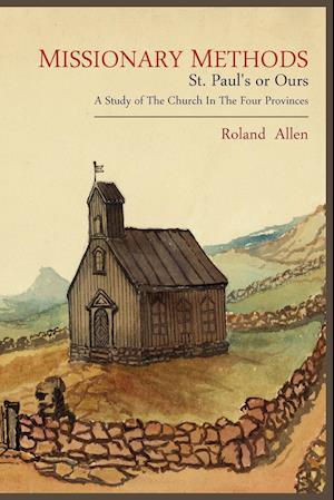 Missionary Methods af Roland Allen