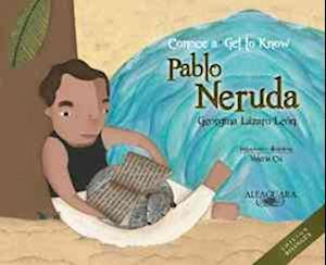 Conoce a Pablo Neruda (Bilingual) af Georgina Lazaro, Georgina Lzaro Len