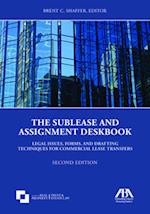 The Sublease and Assignment Deskbook