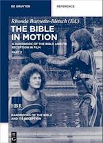 The Bible in Motion (Handbooks of the Bible and Its Reception HBR, nr. 2)