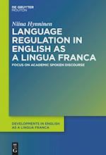 Language Regulation in English as a Lingua Franca (Developments in English as a Lingua Franca DELF, nr. 9)