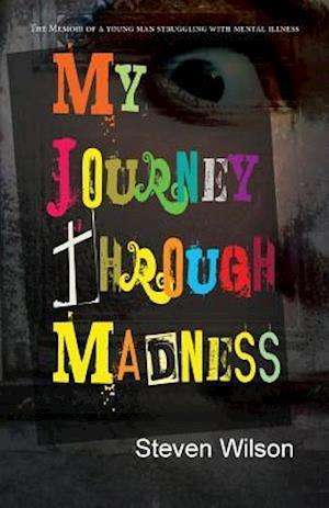 Bog, paperback My Journey Through Madness af Steven Wilson