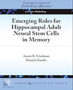 Emerging Roles for Hippocampal Adult Neural Stem Cells in Memory (Colloquium Series on Stem Cell Biology)