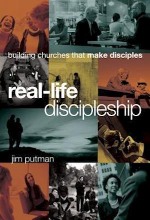 Real-Life Discipleship af Jim Putman