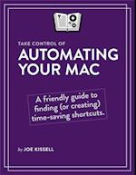 Take Control of Automating Your Mac af Joe Kissell