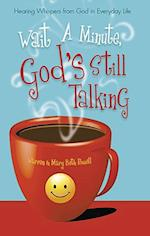 Wait a Minute, God's Still Talking af Mary Beth Powell, Warren Powell