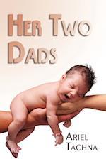 Her Two Dads af Ariel Tachna