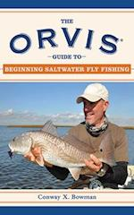 The Orvis Guide to Beginning Saltwater Fly Fishing af Kirk Deeter, Bob White, Conway X Bowman