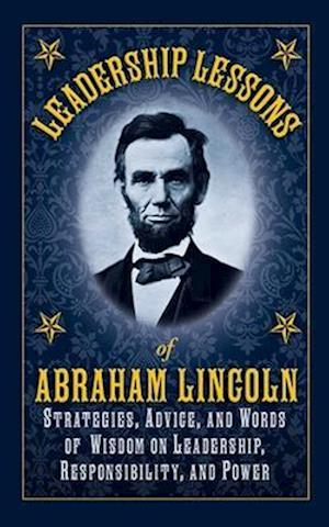 Leadership Lessons of Abraham Lincoln af Abraham Lincoln
