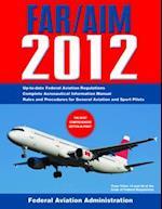 Federal Aviation Regulations/Aeronautical Information Manual af Federal Aviation Administration