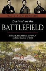 Decided on the Battlefield af David Alan Johnson