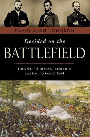 Decided on the Battlefield af David Alan Johnson