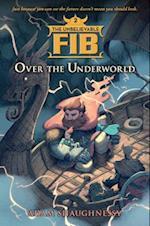 Over the Underworld (Unbelievable Fib)