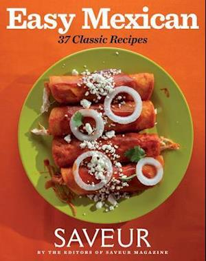 Easy Mexican af The Editors of Saveur