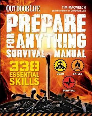 Outdoor Life Prepare for Anything Survival Manual af Tim Macwelch
