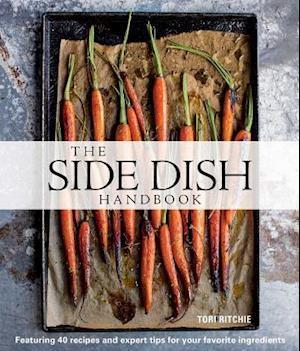 The Side Dish Handbook af Tori Ritchie