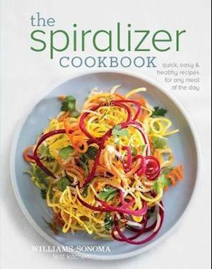 The Spiralizer Cookbook af Williams-sonoma Test Kitchen