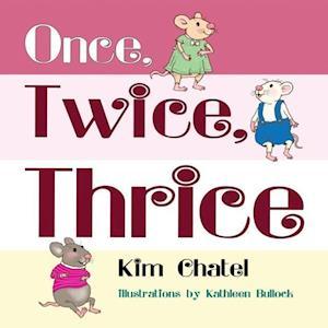 Bog, paperback Once Twice Thrice af Kim Chatel