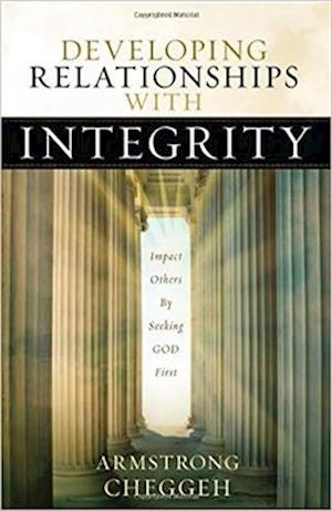 Developing Relationships with Integrity af Armstrong Cheggeh