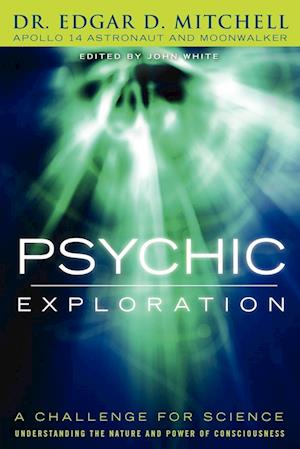 Psychic Exploration af Edgar D. Mitchell