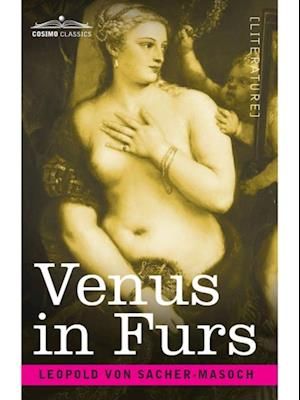 Venus in Furs af Leopold Von Sacher-Masoch