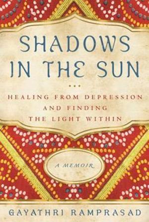 Shadows in the Sun af Gayathri Ramprasad