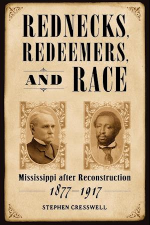 Rednecks, Redeemers, and Race af Stephen Cresswell