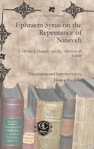 Ephraem Syrus on the Repentance of Nineveh af Henry Burgess