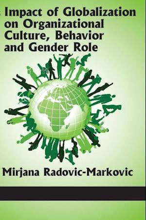Impact of Globalization on Organizational Culture, Behaviour and Gender Role af Mirjana Radovic-Markovic