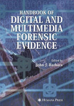 Handbook of Digital and Multimedia Forensic Evidence af Barbara