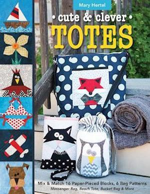 Cute & Clever Totes af Mary Hertel