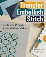 Transfer - Embellish - Stitch