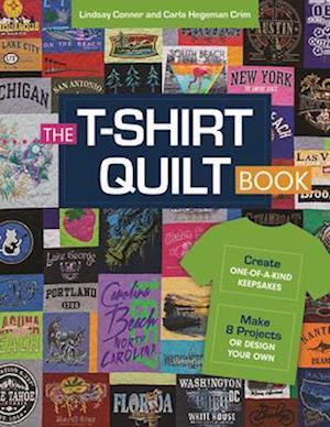 Bog, paperback The T-Shirt Quilt Book af Lindsay Conner, Carla Hegeman Crim