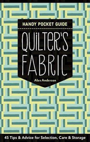 Bog, paperback Quilter S Fabric Handy Pocket Guide Pop Display af Alex Anderson