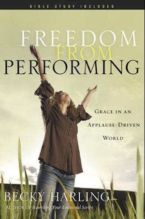 Freedom from Performing af Becky Harling