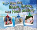 How Are Rain, Snow, and Hail Alike? af Ellen Lawrence