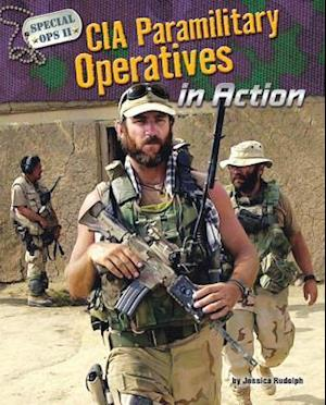 CIA Paramilitary Operatives in Action af Jessica Rudolph
