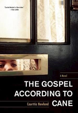 The Gospel According to Cane af Courttia Newland