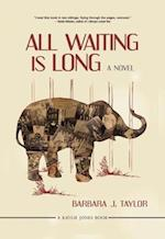All Waiting Is Long (Kaylie Jones)
