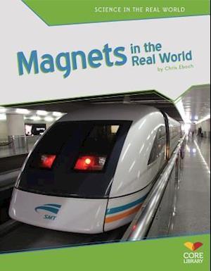 Magnets in the Real World af Chris Eboch