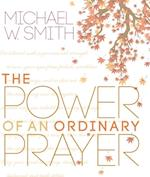 Power of an Ordinary Prayer af Michael W. Smith